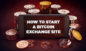 How-To-Start-A-Bitcoin-Exchange-Site