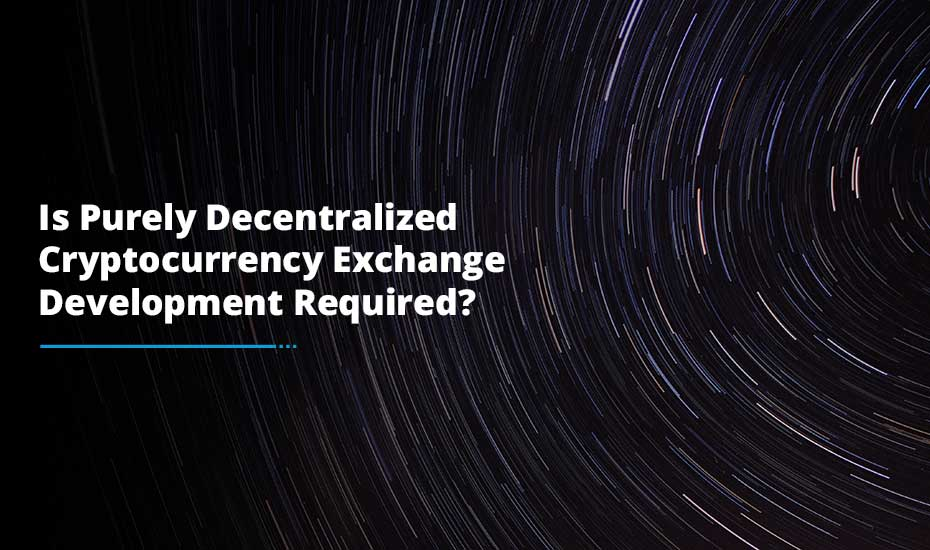 Decentralized Cryptocurrency Exchange Development
